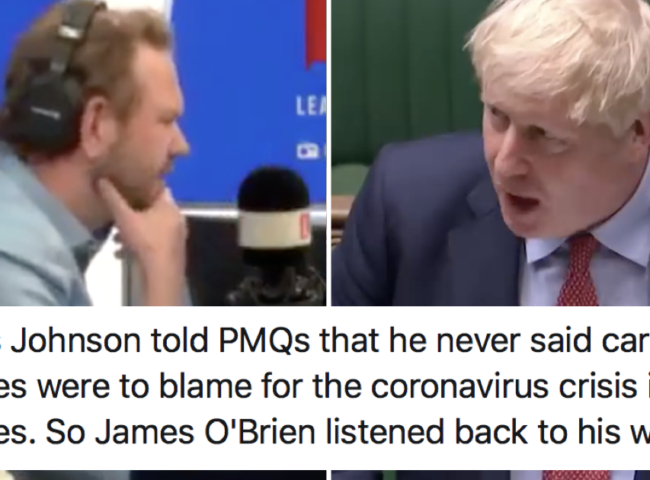 Boris Johnson said he never blamed care home owners over Covid-19 so James O'Brien did this and it's perfect